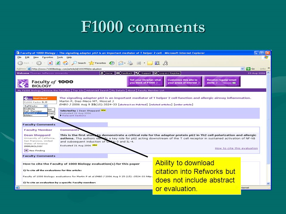 F1000 comments Ability to download citation into Refworks but does not include abstract or evaluation.