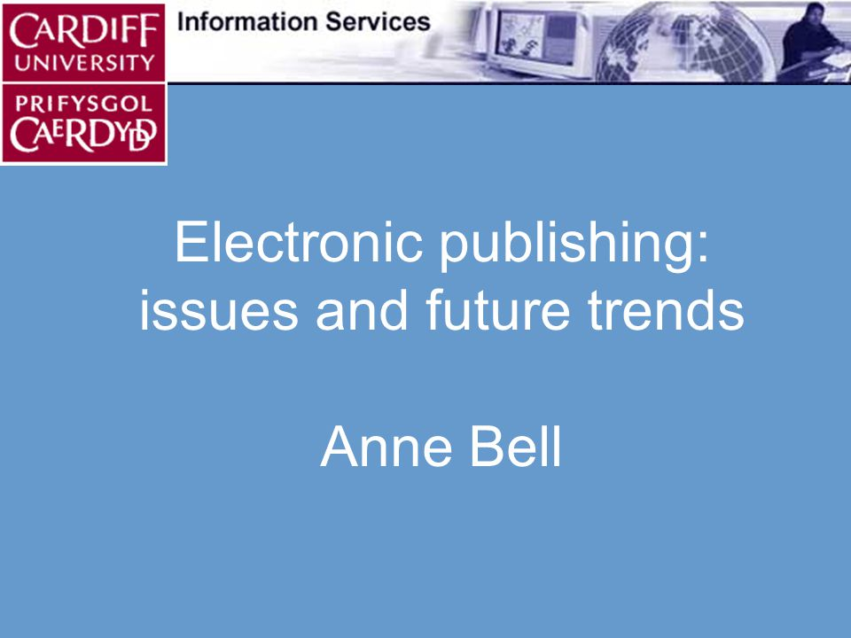 Electronic publishing: issues and future trends Alternatives to existing e-journals – Free online scholarship – Open access to research information The present scholarly publishing system is failing