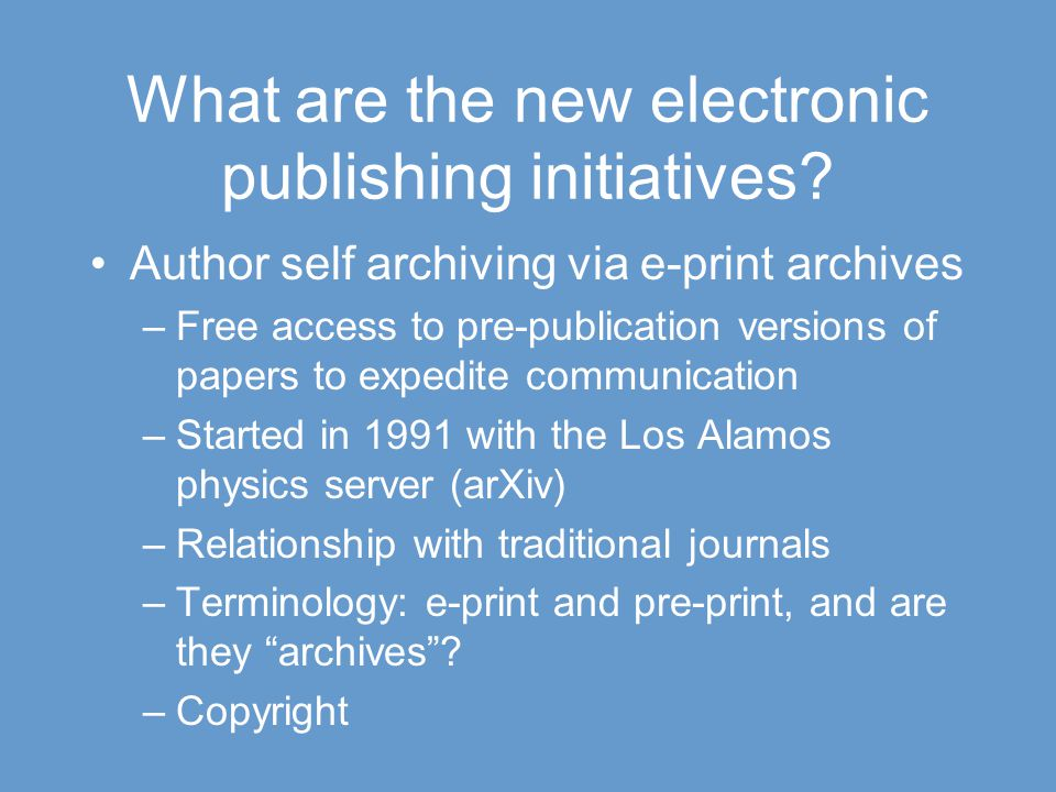 What are the new electronic publishing initiatives.