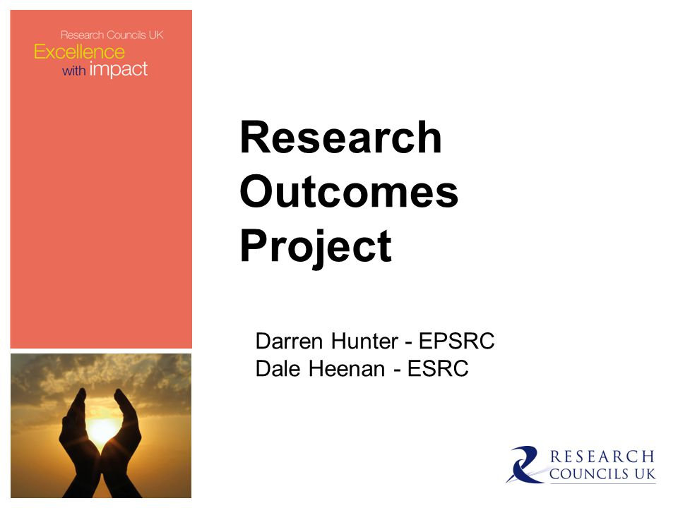 Research Outcomes Project Darren Hunter - EPSRC Dale Heenan - ESRC