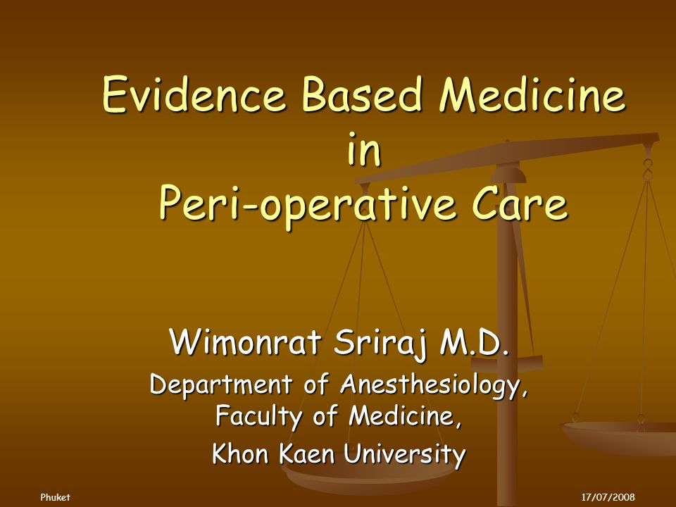 Evidence Based Medicine in Peri-operative Care Wimonrat Sriraj M.D.