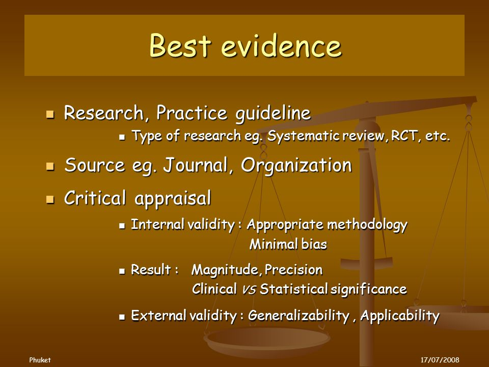 Best evidence Research, Practice guideline Research, Practice guideline Type of research eg.