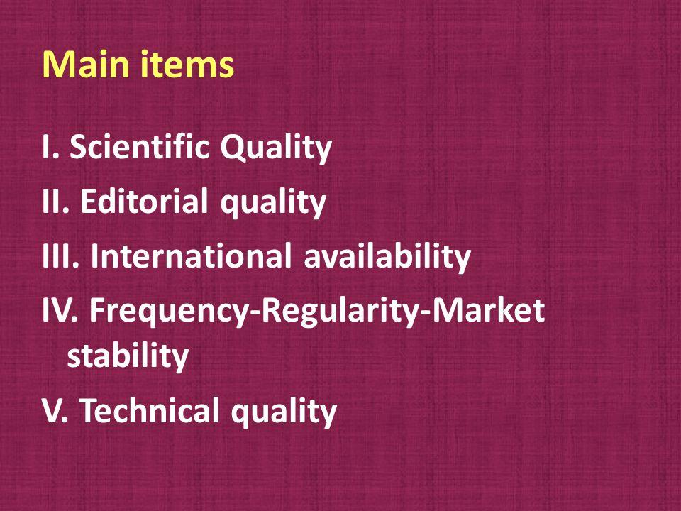 Main items I. Scientific Quality II. Editorial quality III.
