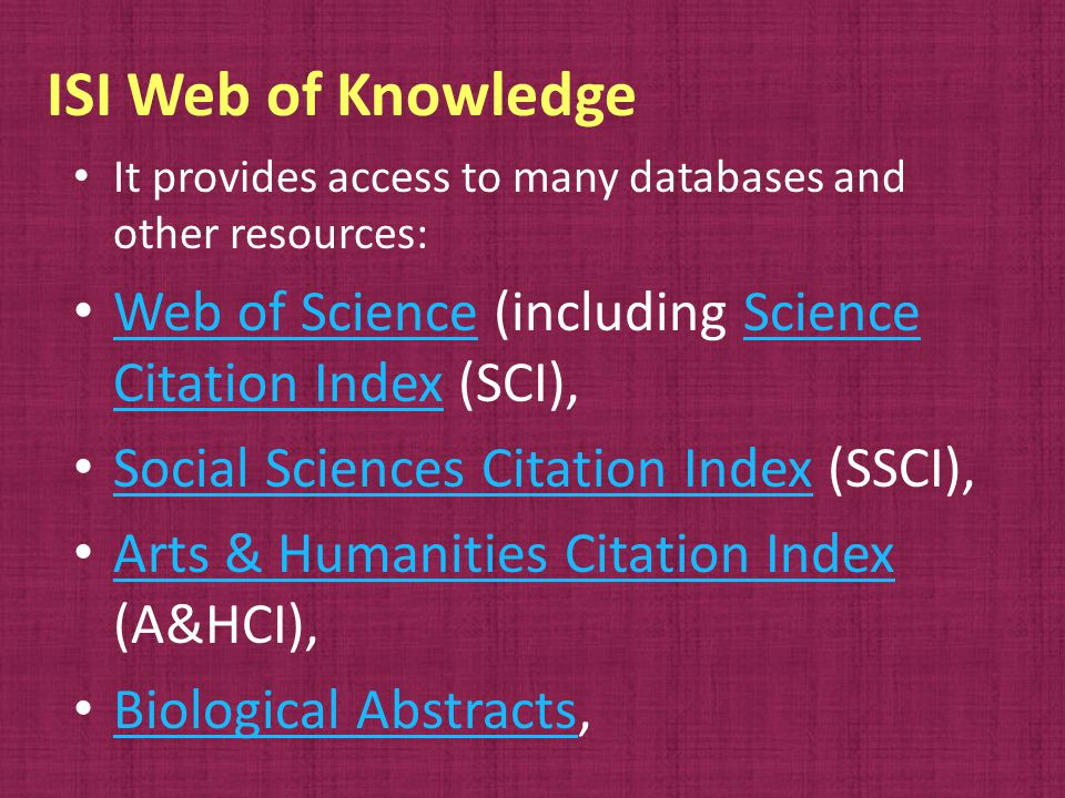Relevant databases (Cont.) Pharmacology PubMed, Scopus, SciFinder Scholar, Biosis Previews, Web of Science, Current Contents Connect, Academic Search Premier Reproduction in mammals PubMed, Scopus, Biosis Previews, Zoological Record, Academic Search Premier Surgery PubMed, Scopus, Biosis Previews, Cochrane Library, Web of Science, Current Contents Connect, Academic Search Premier