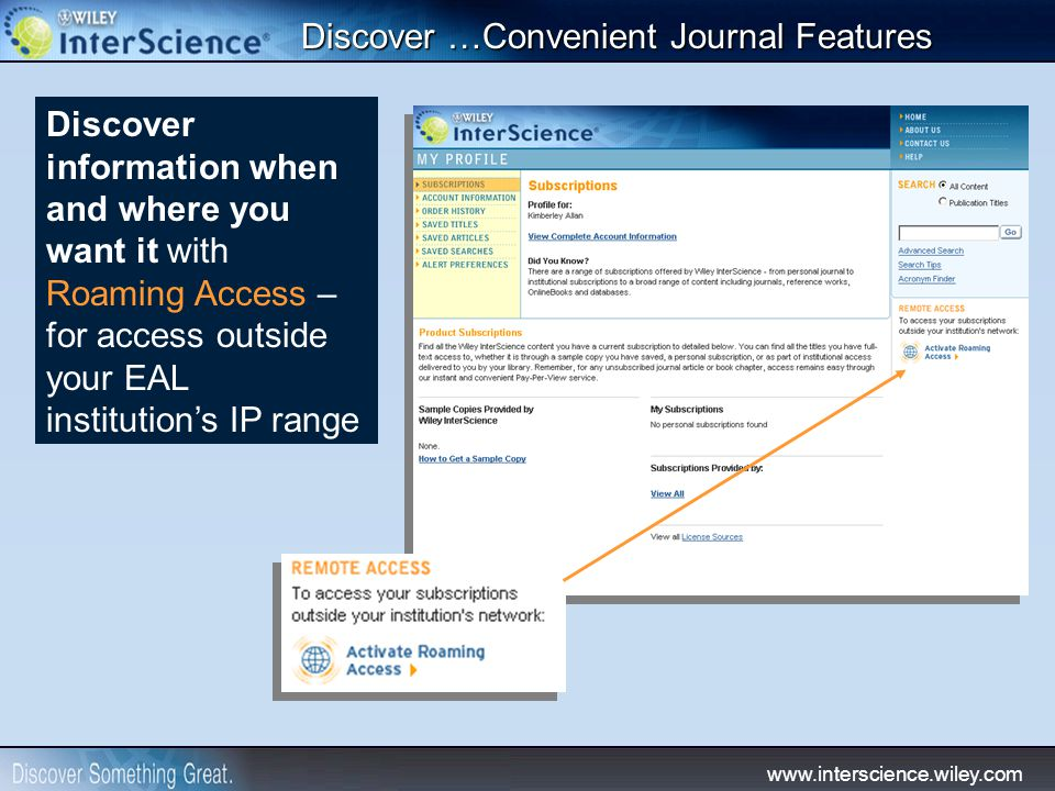 www.interscience.wiley.com Discover …Convenient Journal Features Discover information when and where you want it with Roaming Access – for access outs