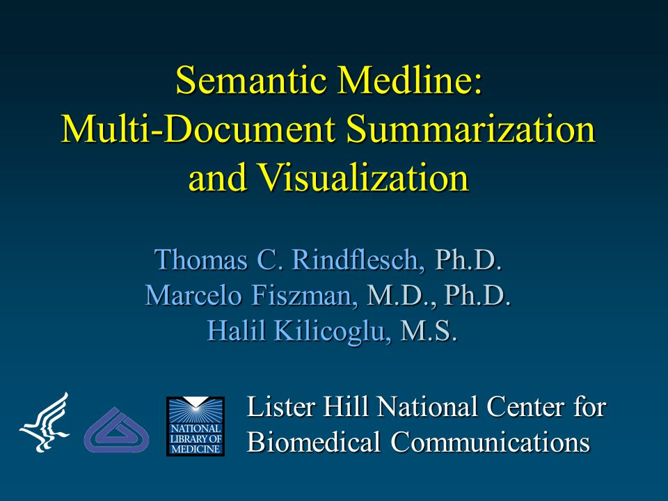 Semantic Medline: Multi-Document Summarization and Visualization Thomas C.