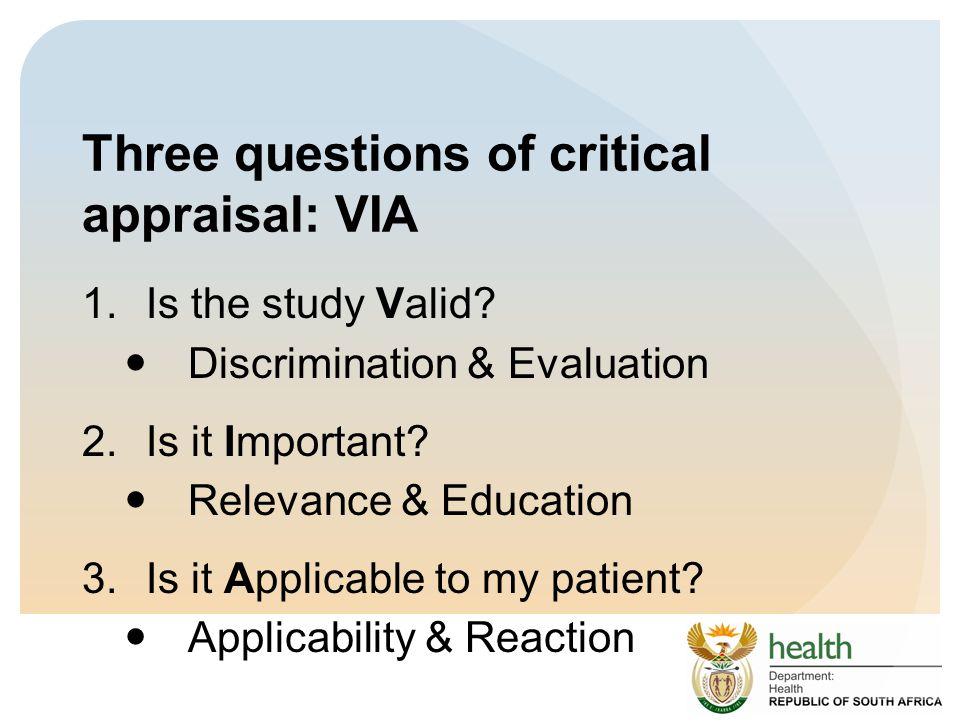 Three questions of critical appraisal: VIA 1.Is the study Valid.