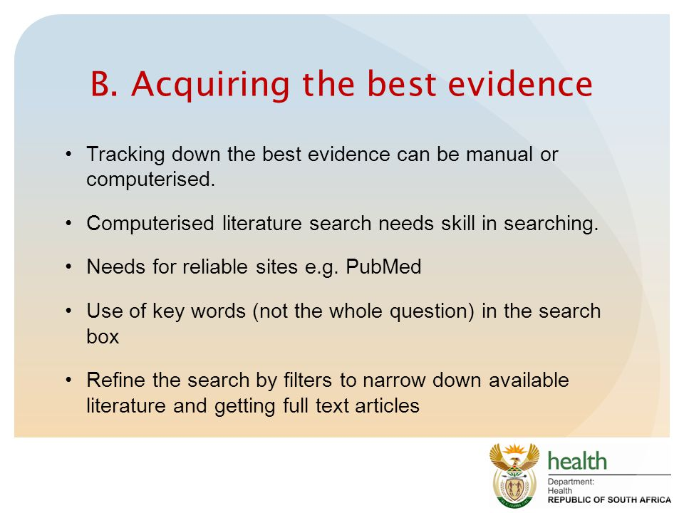 B.Acquiring the best evidence Tracking down the best evidence can be manual or computerised.