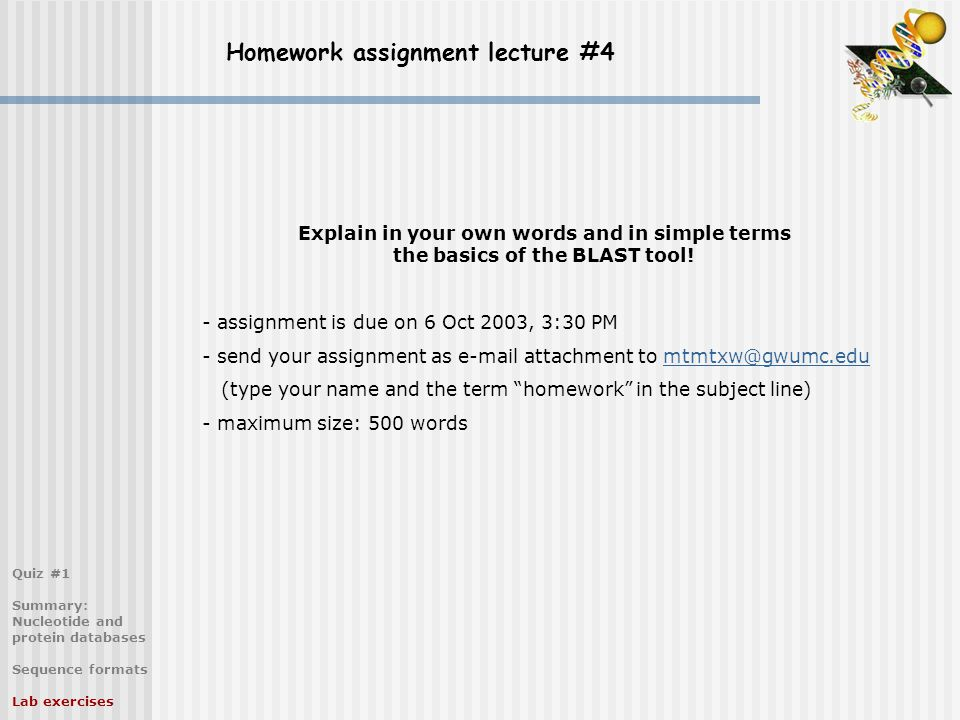 Homework assignment lecture #4 Explain in your own words and in simple terms the basics of the BLAST tool.