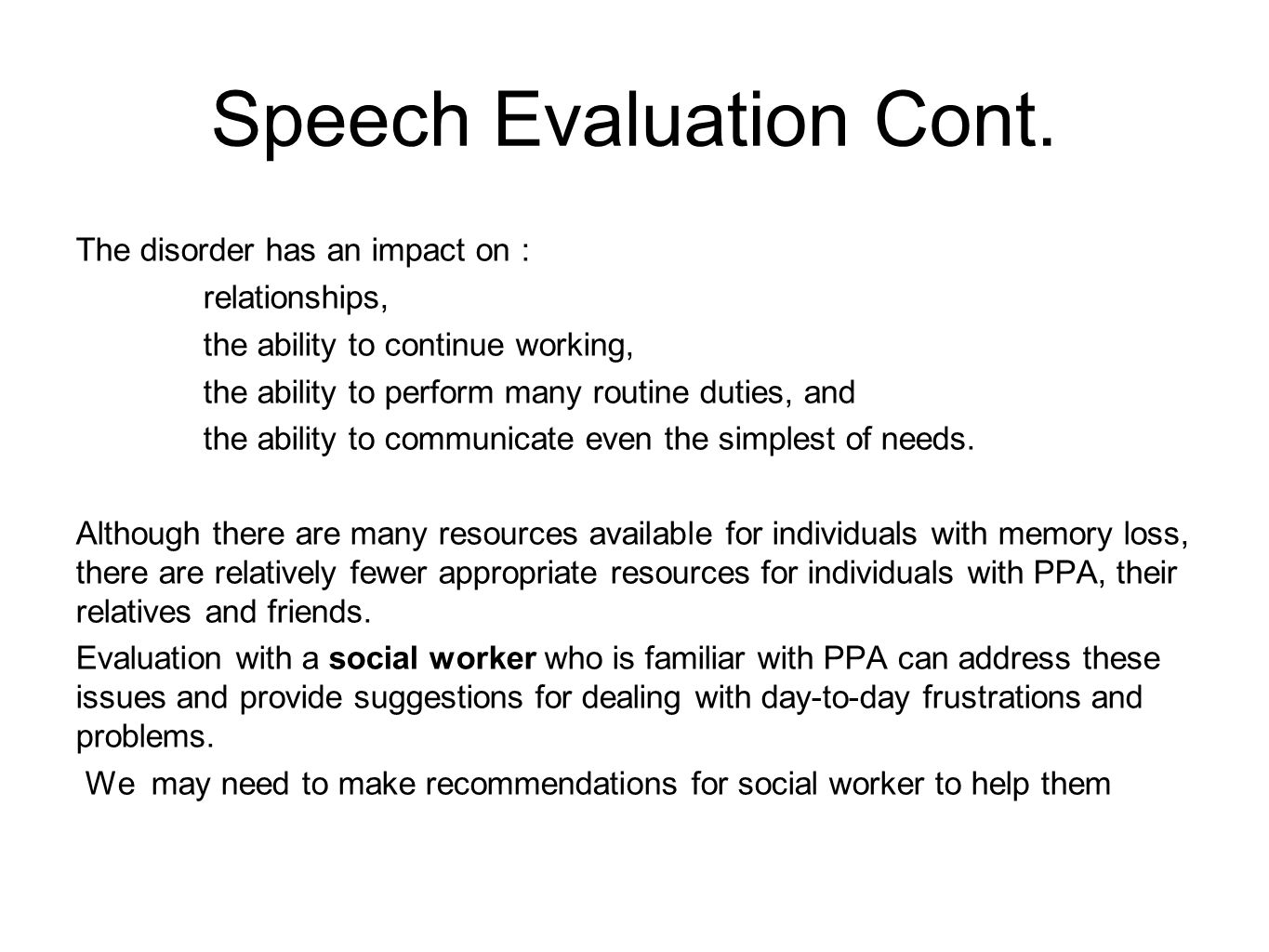 Speech Evaluation Cont.