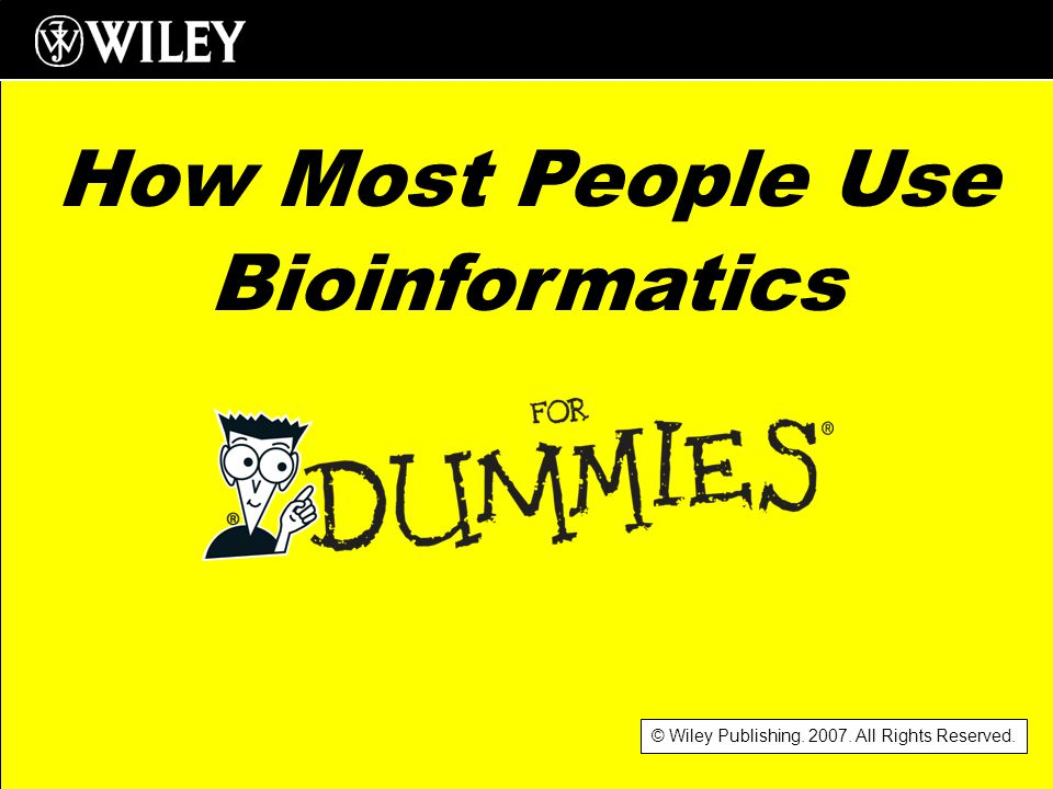Going Farther Bioinformatics is all about getting knowledge without having to make real-world experiments.