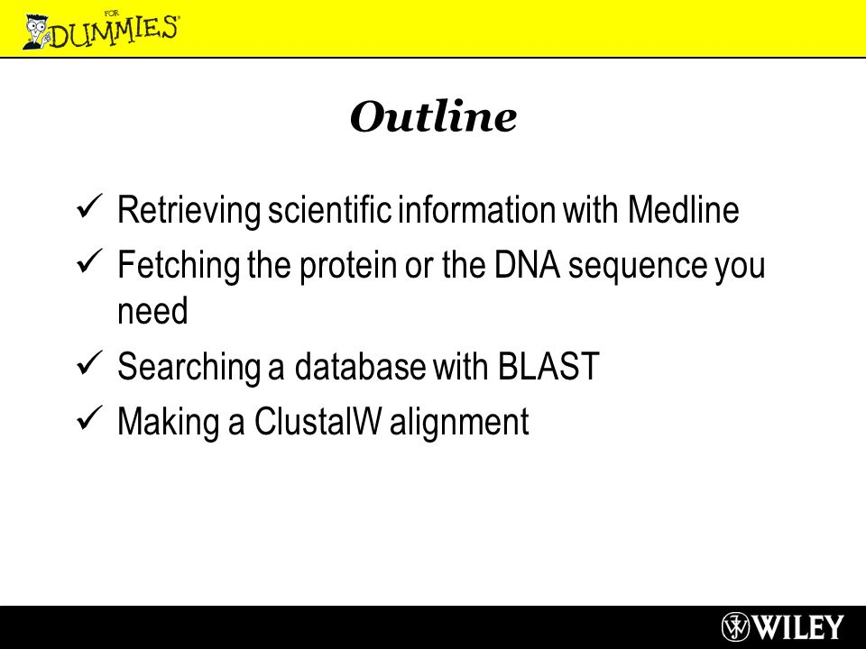 Searching for Your Sequence with BLAST BLAST: Basic Local Alignment Search Tools Compares your sequence with all other sequences in your favorite database Returns the most similar sequence