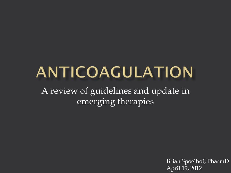 A review of guidelines and update in emerging therapies Brian Spoelhof, PharmD April 19, 2012