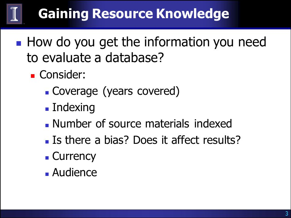 3 Gaining Resource Knowledge How do you get the information you need to evaluate a database.