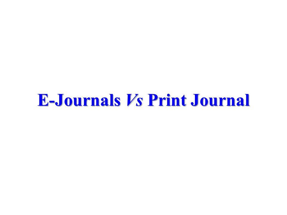 E-Journals Vs Print Journal