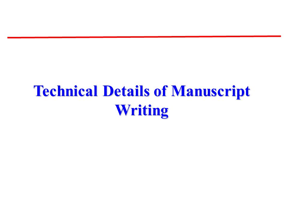 Technical Details of Manuscript Writing