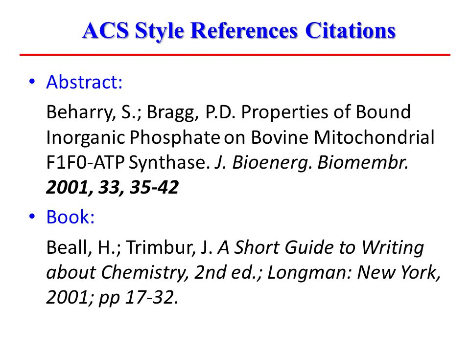 ACS Style References Citations Abstract: Beharry, S.; Bragg, P.D. Properties of Bound Inorganic Phosphate on Bovine Mitochondrial F1F0-ATP Synthase. J