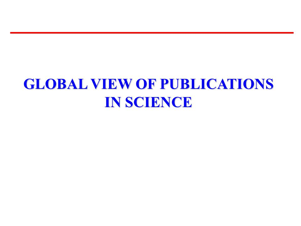 GLOBAL VIEW OF PUBLICATIONS IN SCIENCE