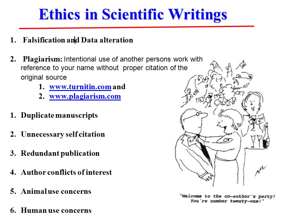 \ Ethics in Scientific Writings 1. Falsification and Data alteration 2. Plagiarism: Intentional use of another persons work with reference to your nam