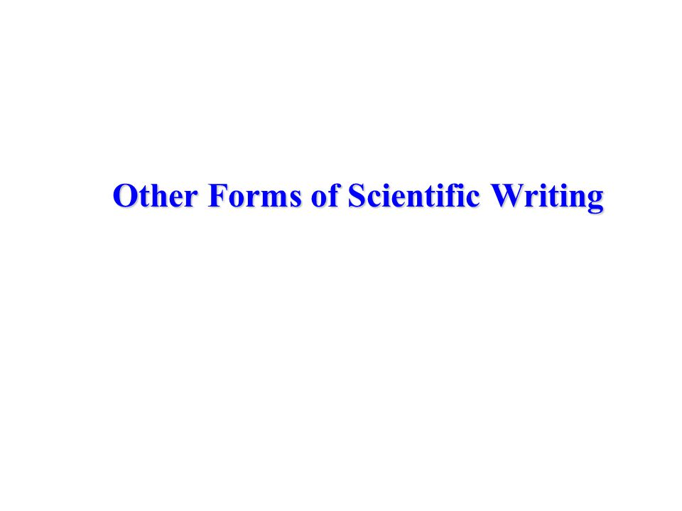 Other Forms of Scientific Writing
