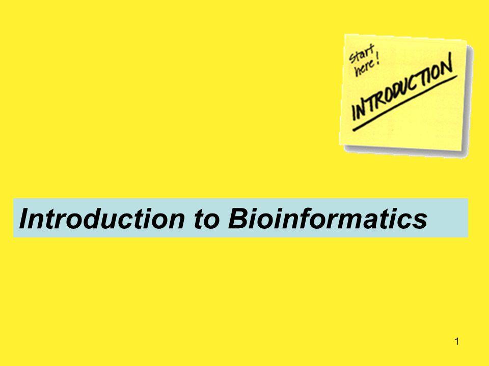 2 What is Bioinformatics?