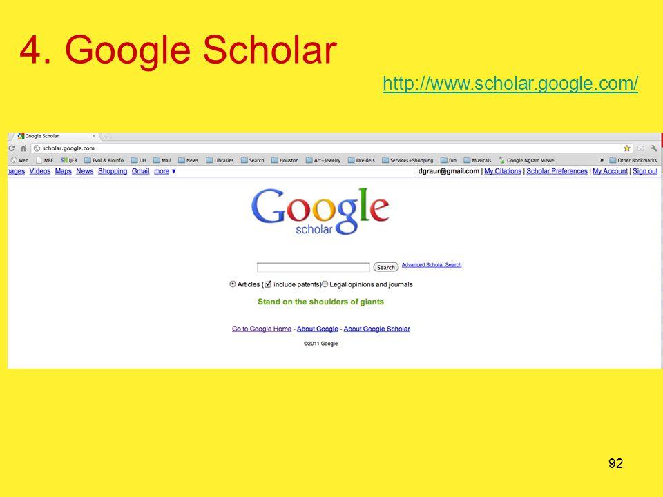 92 4. Google Scholar http://www.scholar.google.com/