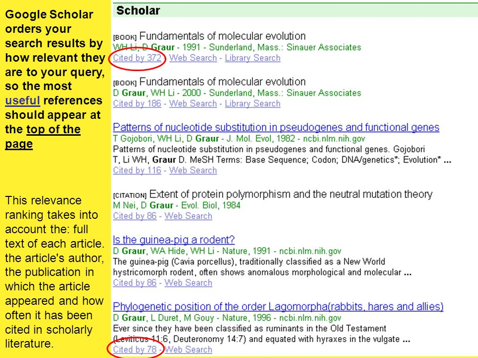 95 Google Scholar orders your search results by how relevant they are to your query, so the most useful references should appear at the top of the page This relevance ranking takes into account the: full text of each article.