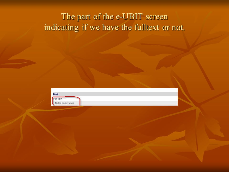 The part of the e-UBIT screen indicating if we have the fulltext or not.