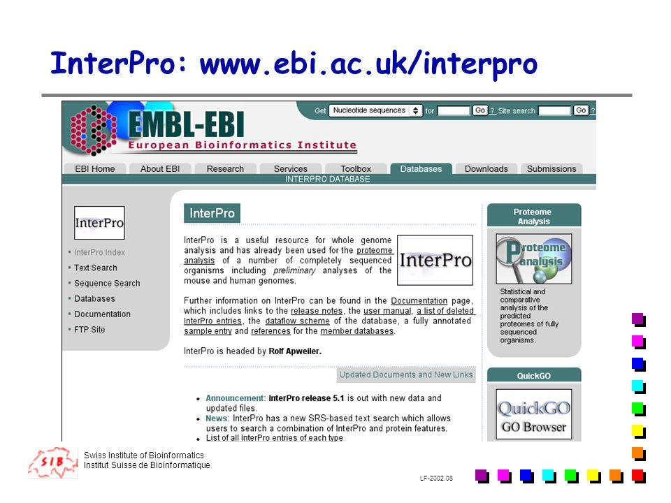 Swiss Institute of Bioinformatics Institut Suisse de Bioinformatique LF-2002.08 InterPro: www.ebi.ac.uk/interpro