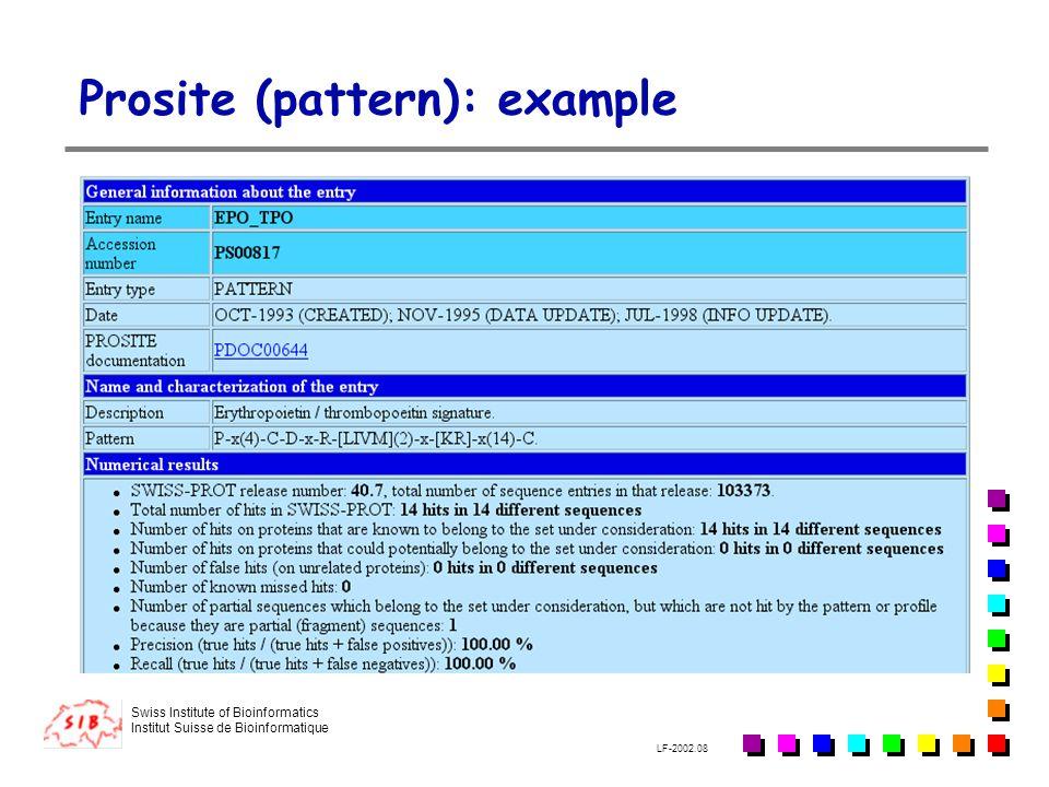 Swiss Institute of Bioinformatics Institut Suisse de Bioinformatique LF-2002.08 Prosite (pattern): example
