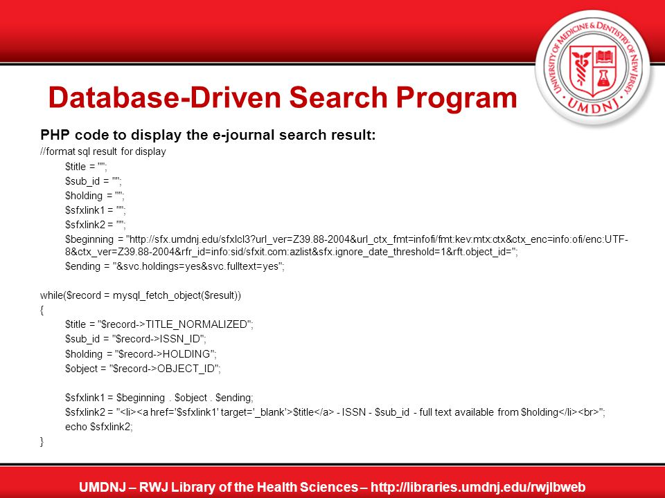 Database-Driven Search Program PHP code to display the e-journal search result: //format sql result for display $title =