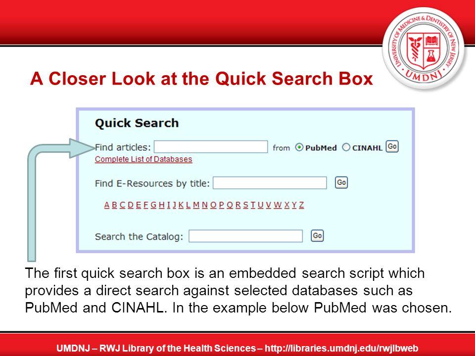 PubMed Search Example / Demo UMDNJ – RWJ Library of the Health Sciences – http://libraries.umdnj.edu/rwjlbweb