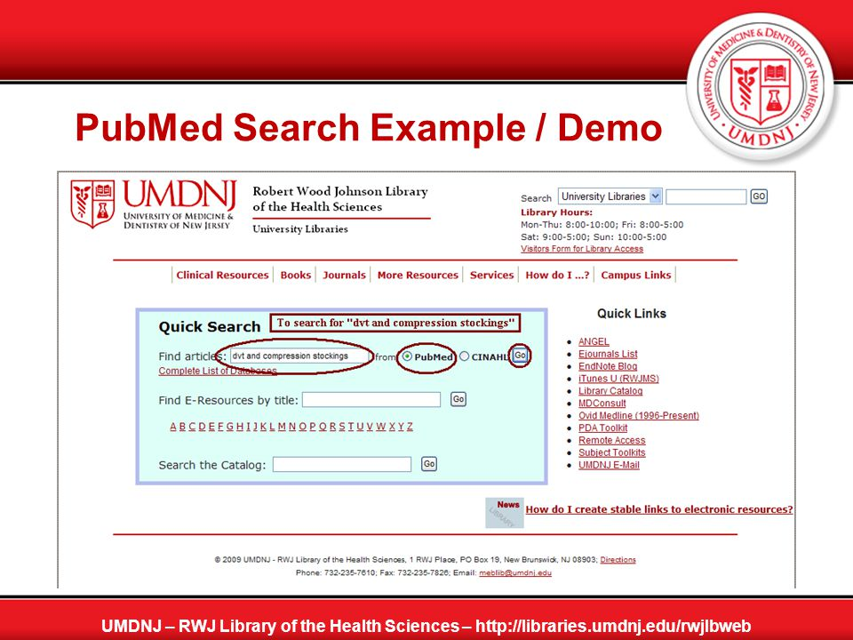 PubMed Search Example / Demo UMDNJ – RWJ Library of the Health Sciences – http://libraries.umdnj.edu/rwjlbweb