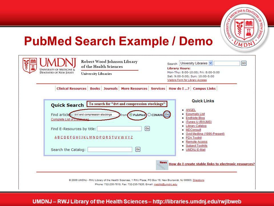 PubMed Search Results UMDNJ – RWJ Library of the Health Sciences – http://libraries.umdnj.edu/rwjlbweb