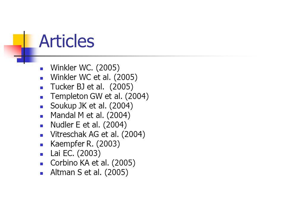 Articles Winkler WC. (2005) Winkler WC et al. (2005) Tucker BJ et al.