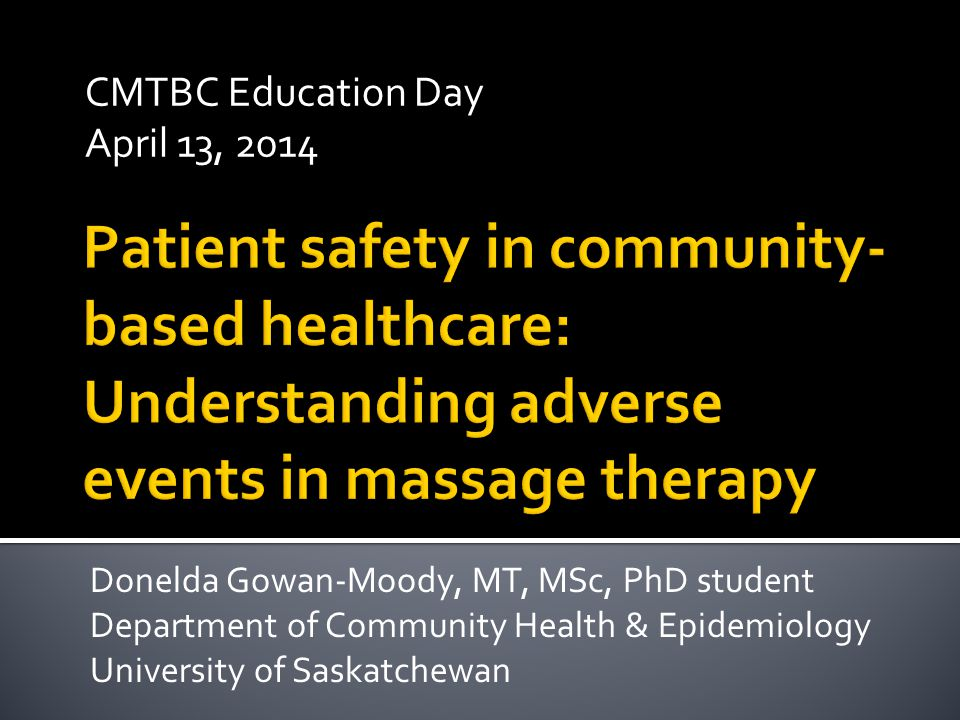 CMTBC Education Day April 13, 2014 Donelda Gowan-Moody, MT, MSc, PhD student Department of Community Health & Epidemiology University of Saskatchewan