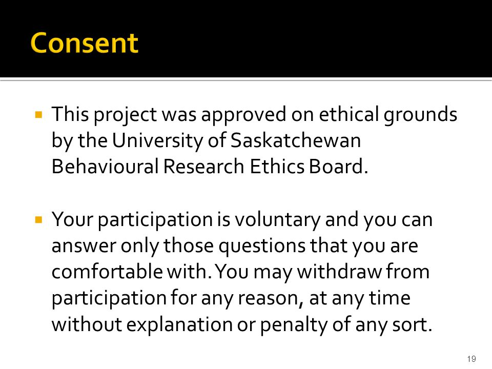  This project was approved on ethical grounds by the University of Saskatchewan Behavioural Research Ethics Board.