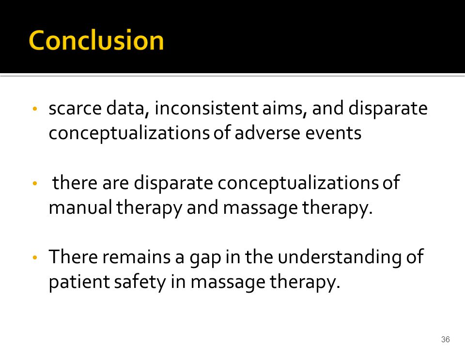 scarce data, inconsistent aims, and disparate conceptualizations of adverse events there are disparate conceptualizations of manual therapy and massag
