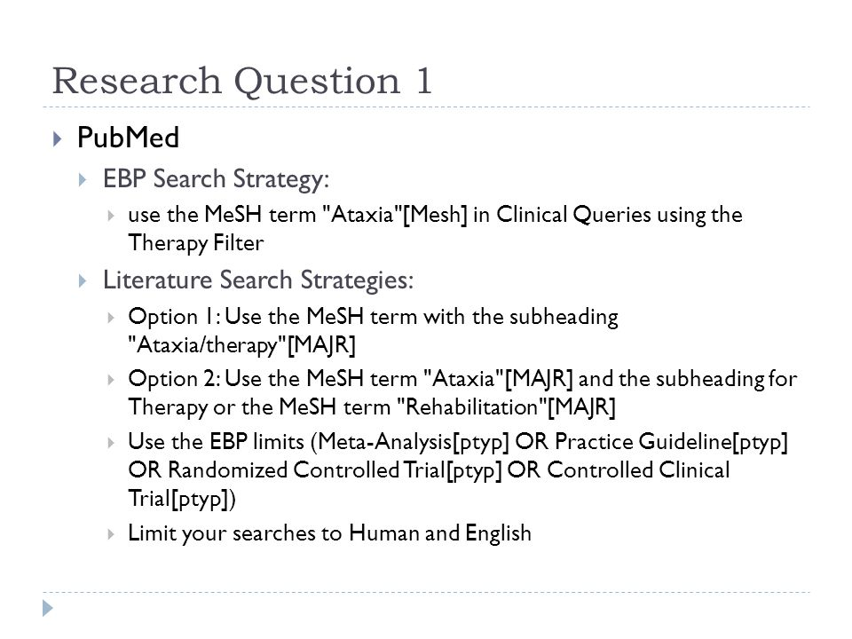 Research Question 1  PubMed  EBP Search Strategy:  use the MeSH term