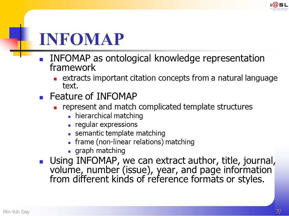 Min-Yuh Day 7/7/ INFOMAP INFOMAP as ontological knowledge representation framework extracts important citation concepts from a natural language text.
