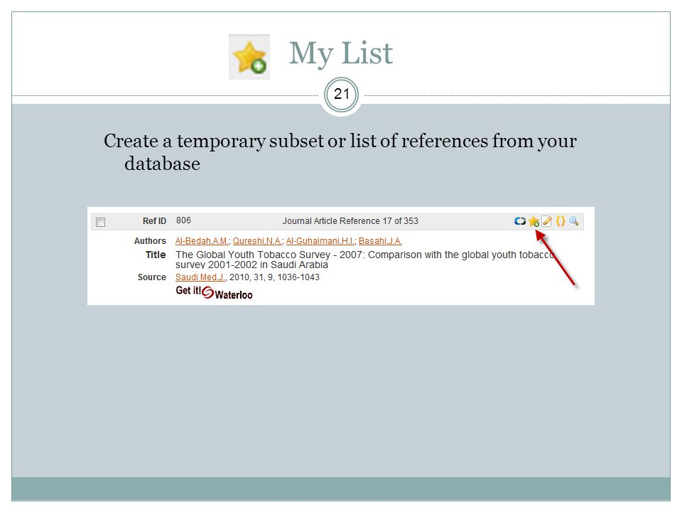 My List 21 Create a temporary subset or list of references from your database