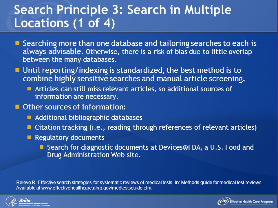  Searching more than one database and tailoring searches to each is always advisable.