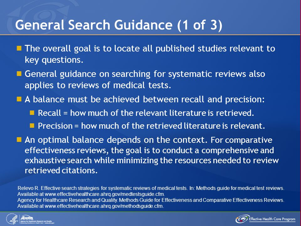  The overall goal is to locate all published studies relevant to key questions.