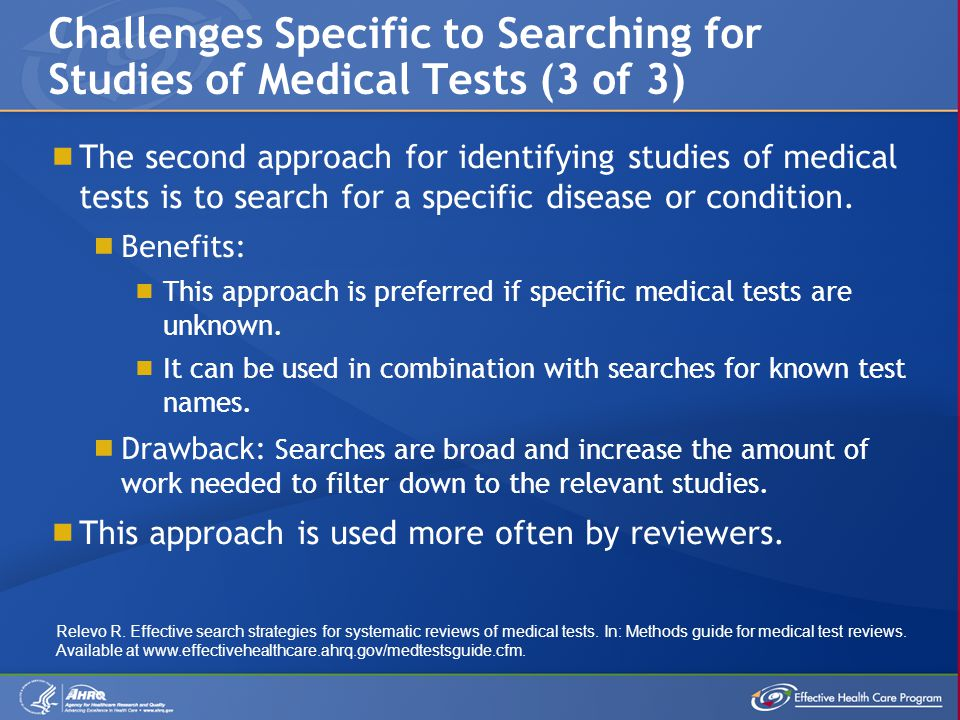  The second approach for identifying studies of medical tests is to search for a specific disease or condition.