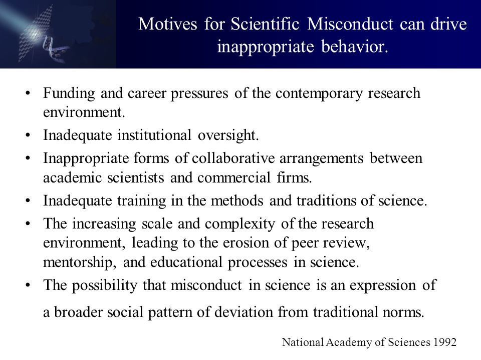Motives for Scientific Misconduct can drive inappropriate behavior.