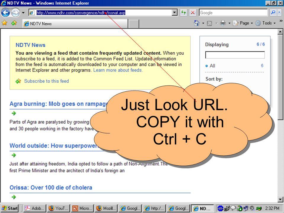Just Look URL. COPY it with Ctrl + C