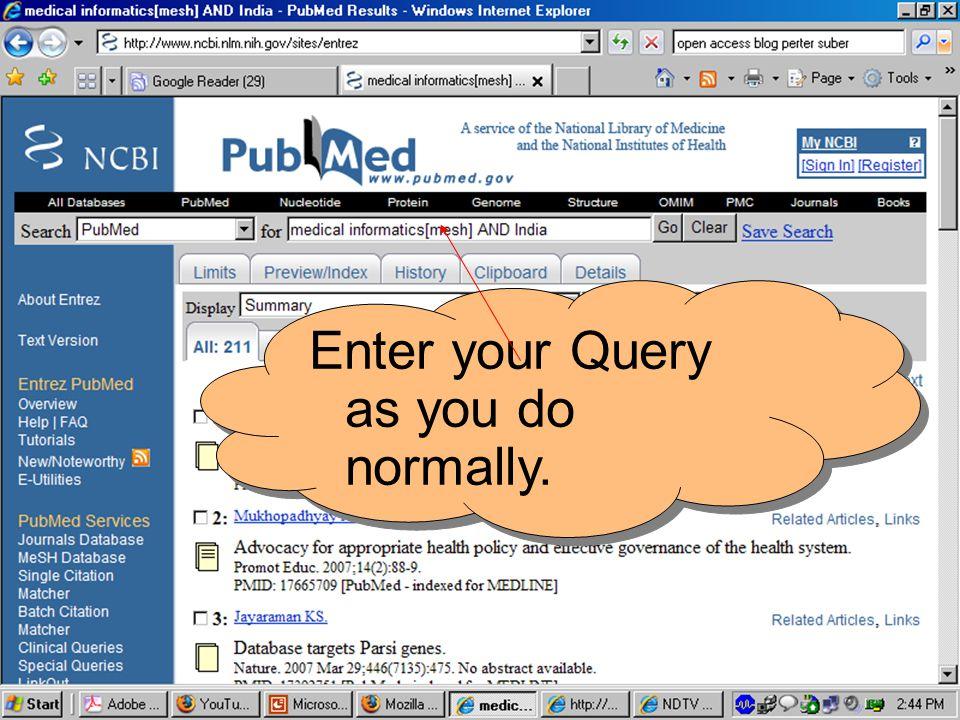 Enter your Query as you do normally.
