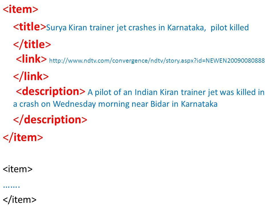 Surya Kiran trainer jet crashes in Karnataka, pilot killed http://www.ndtv.com/convergence/ndtv/story.aspx?id=NEWEN20090080888 A pilot of an Indian Kiran trainer jet was killed in a crash on Wednesday morning near Bidar in Karnataka …….