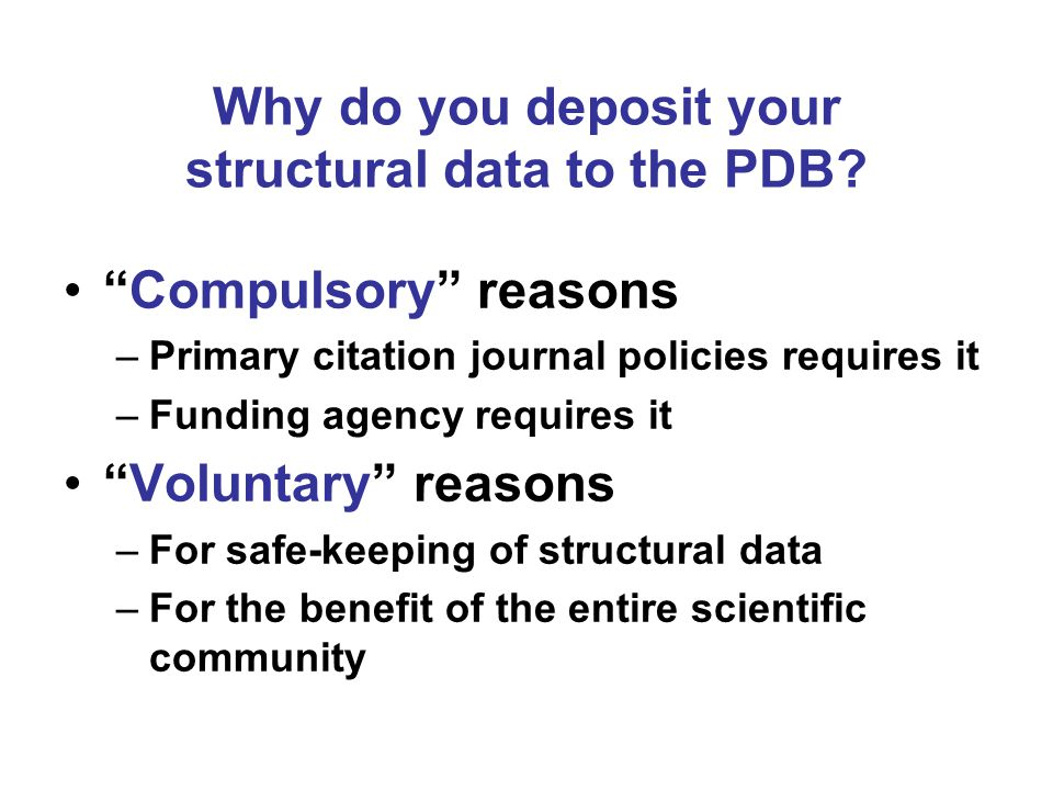 Why do you deposit your structural data to the PDB.