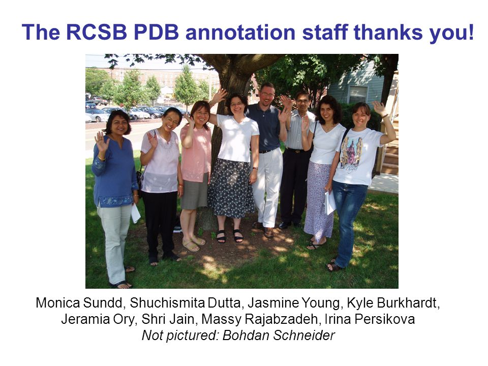 The RCSB PDB annotation staff thanks you.